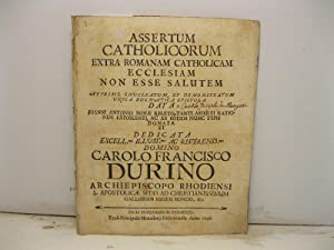 Assertum catholicorum extra Romanam catholicam ecclesiam non esse salutem apprime enucleatum et ...