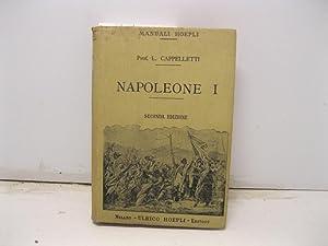 Napoleone I con XXII foto-incisioni. Seconda edizione riveduta e corretta: CAPPELLETTI Licurgo