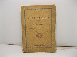 Alba radiosa. 1o decennio della Gioventu' femminile cattolica casalese. 1918 - 1928.: AA.VV.
