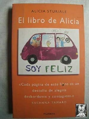Imagen del vendedor de EL LIBRO DE ALICIA. Soy Feliz a la venta por Librería Maestro Gozalbo