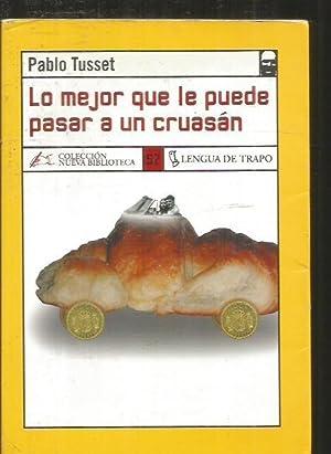 LO MEJOR QUE LE PUEDE PASAR A: TUSSET, PABLO