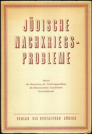Bericht der Kommission für Nachkriegsprobleme des Schweizerischen Israelitischen Gemeindebundes. (=...