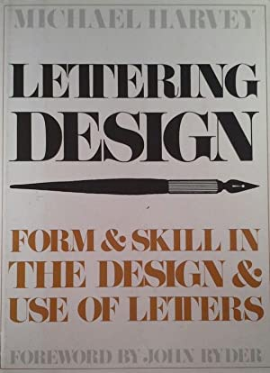 LETTERING DESIGN. FORM AND SKILL IN THE: HARVEY, MICHAEL