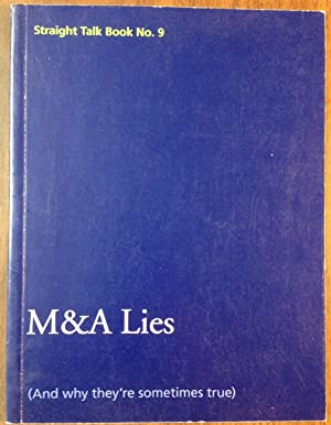 M & A Lies (And why they're sometimes true) - Straight Talk Book No. 9