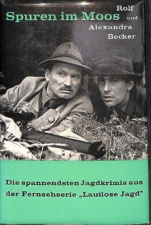 Spuren im Moos eine Auswahl der spannendsten Jagdkrimis aus der Fernsehserie Lautlose Jagd von Rolf...