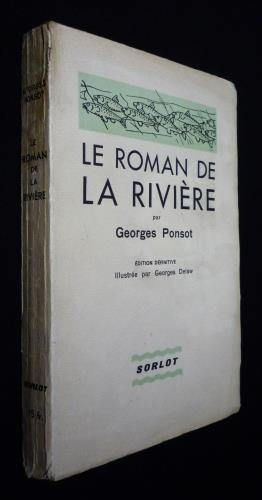 Le Roman de la rivière: Ponsot Georges