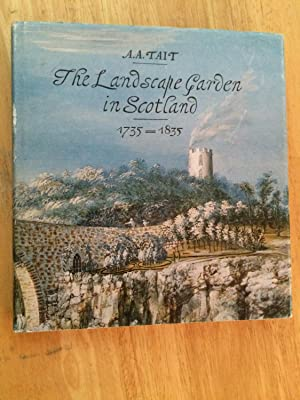The Landscape Garden in Scotland, 1735-1835