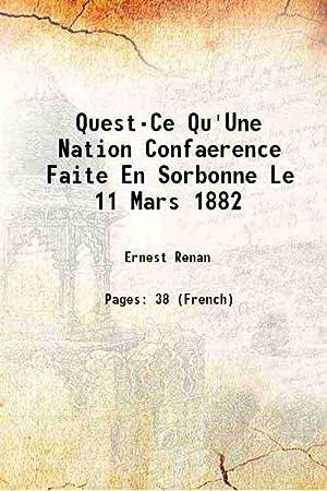 Qu'est-Ce Qu'Une Nation ? Conference Faite En: Ernest Renan