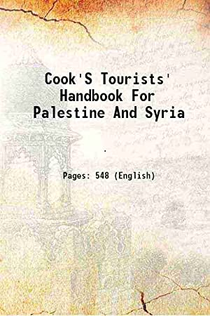 Cook'S Tourists' Handbook For Palestine And Syria: Anonymous