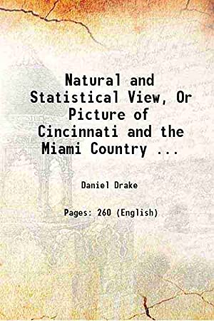 Natural and Statistical View, Or Picture of: Daniel Drake