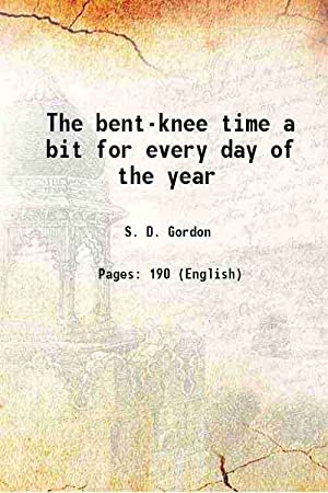 The bent-knee time a bit for every: S. D. Gordon