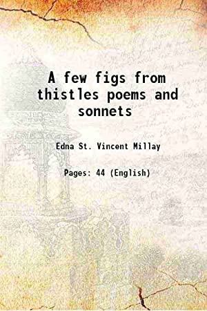 A few figs from thistles poems and: Edna St. Vincent