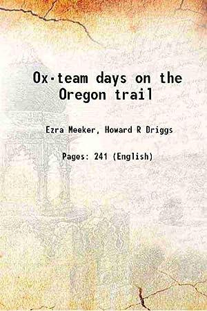 Ox-team days on the Oregon trail 1922: Ezra Meeker, Howard