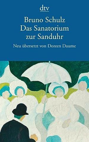 Das Sanatorium zur Sanduhr : Erzählungen: Bruno Schulz