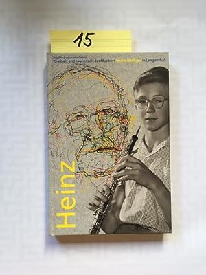 Heinz - Kindheit und Jugendzeit des Musikers Heinz Holliger in Langenthal (incl. CD): ...