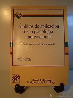 ÁMBITOS DE APLICACIÓN DE LA PSICOLOGÍA MOTIVACIONAL. 2ª edición revisada y aumentada. MAYOR ...