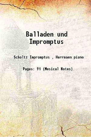 Balladen und Impromptus ()[HARDCOVER]: Scholtz Impromptus ,