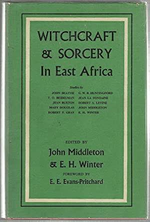 Witchcraft and Sorcery in East Africa: Middleton, John &