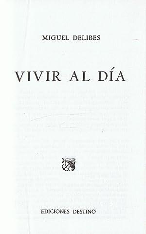 VIVIR AL DÍA.: Delibes. Miguel,