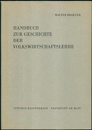 Handbuch zur Geschichte der Volkswirtschaftslehre. Ein bibliographisches Nachschlagewerk.: BRAEUER,...