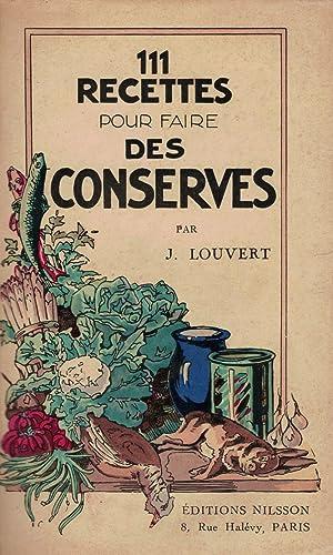 111 Recettes pour faire des conserves: LOUVERT (J.)