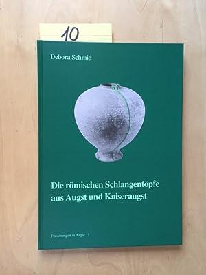 Forschungen in Augst - Band 11: Die römischen Schlangentöpfe aus Augst und Kaiseraugst: Schmid, ...
