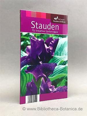 Stauden für kreative Gartenideen.: James, Christiane [Hrsg.]: