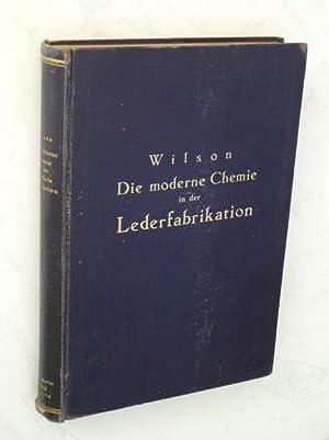 Die moderne Chemie in ihrer Anwendung in der Lederfabrikation. Vom Verfasser genehmigte und von ihm...
