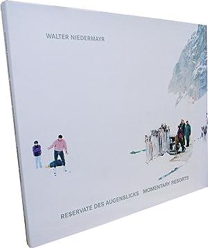 Reservate des Augenblicks (Momentary Resorts): Niedermayr, Walter ; Hauser, Sigrid (text) ; Bonami,...