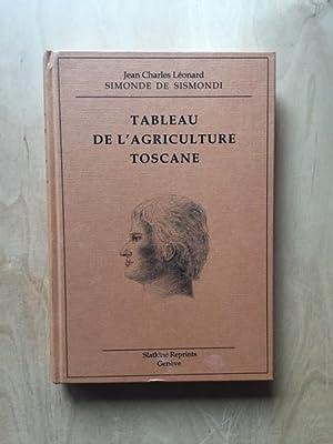 Tableau de l'agriculture toscane (1801): Sismondi, Simonde de und Jean Charles Leonard: