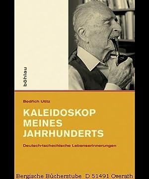 Kaleidoskop meines Jahrhunderts Deutsch-tschechische Lebenserinnerungen Aus dem Tschechischen ...