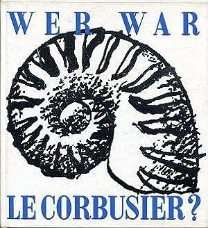 Wer war Le Corbusier?: Besset, Maurice -