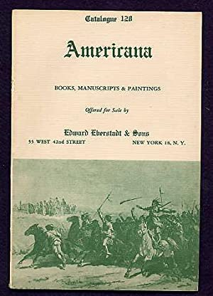 Catalogue 128. Americana. Books, Manuscripts & Paintings.: Eberstadt, Edward.