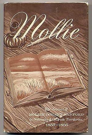 Mollie. the Journal of Mollie Dorsey Sanford in Nebraska and Colorado Territories 1857 - 1866.: ...