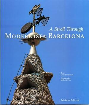 Seller image for A Stroll through Modernista Barcelona. Ein Spaziergang durch die Modernista-Architektur Barcelonas. for sale by Frölich und Kaufmann