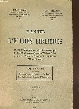 MANUEL D'ETUDES BIBLIQUES. TOME V (IIe PARTIE).: abbe LUSSEAU /