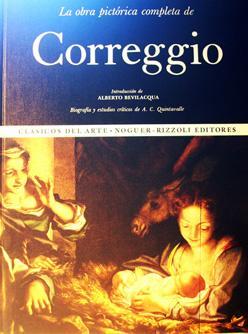 La obra pictórica completa de Correggio: Bevilacqua, Alberto. Quintavalle, A.C.