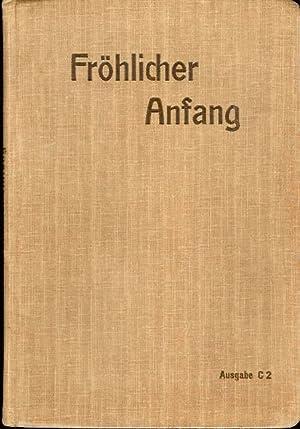 Fröhlicher Anfang. Ein erstes Lesebuch. Mit Original-Illustrationen von Arpad Schmidhammer und ...
