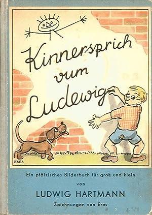 Kinnersprich vum Ludewig. Ein pfälzisches Bilderbuch in Reimen für groß und klein. Zeichnungen von ...