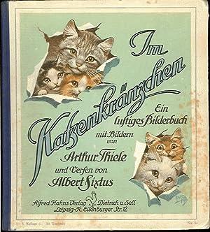 Im Katzenkränzchen. Ein lustiges Bilderbuch mit Bildern von Arthur Thiele und Versen von Albert ...