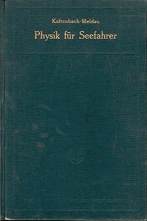 Physik für Seefahrer. Mit 452 Abb.: Kaltenbach, Dr. Peter und Dr. Heinrich: Meldau