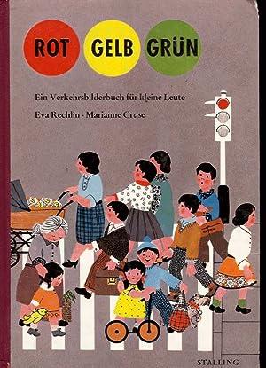 Rot Gelb Grün. Ein Verkehrsbilderbuch für kleine: Rechlin, Eva und