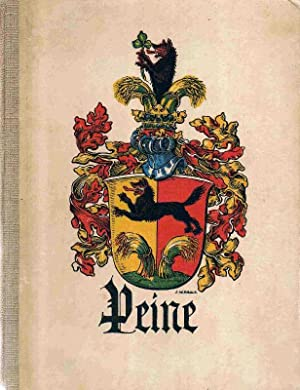 Geschichte der Stadt Peine und ihrer Umgebung mit Beiträgen über Entstehung und Wappen der Stadt. ...