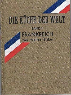 Frankreich. Die Küche der Welt. Band 1.: Bickel, Walter (Hg.)
