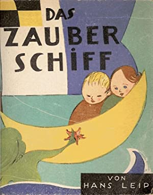 Das Zauberschiff. The Magic Ship. Ein Bilderbuch nicht nur für Kinder. A Picture Book not only for ...