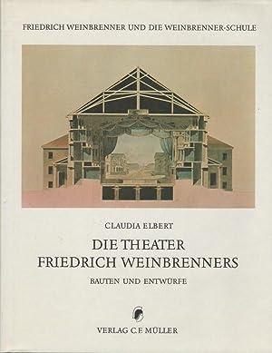 Die Theater Friedrich Weinbrenners: Bauten und Entwürfe: Elbert, Claudia
