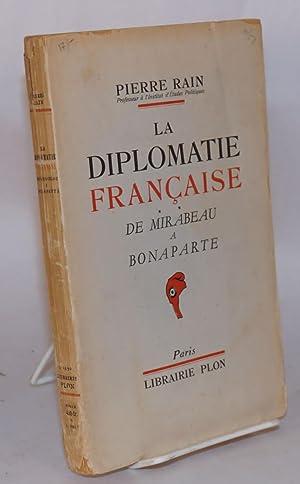 La diplomatie francaise de Mirabeau a Bonaparte: Rain, Pierre