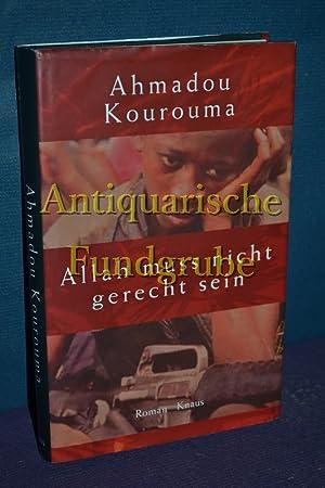 Allah muss nicht gerecht sein : Roman.: Kourouma, Ahmadou: