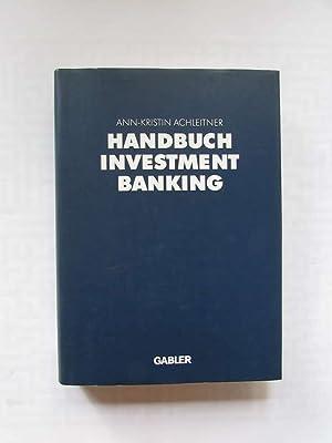Handbuch Investment Banking: Achleitner, Ann-Kristin: