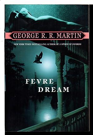 FEVRE DREAM.: Martin, George R.